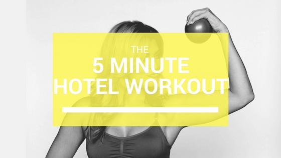 5 Minute Hotel Summer Workout